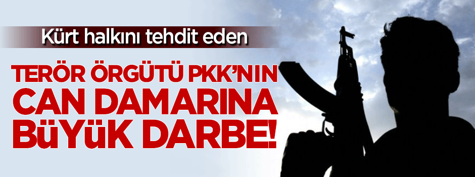 PKK'nın can damarına büyük darbe!