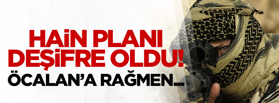 PKK'nın planı deşifre oldu! Öcalan'a rağmen...