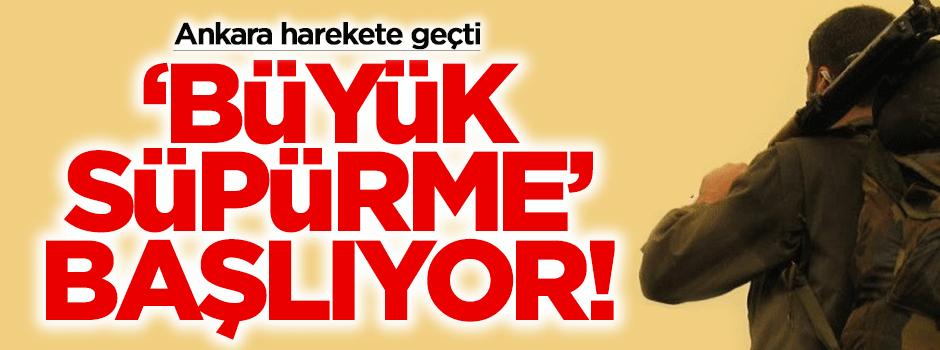 """PKK'ya yönelik """"Büyük süpürme"""" başlıyor!"""