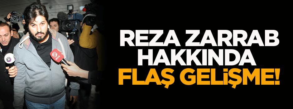 Reza Zarrab hakkında flaş gelişme