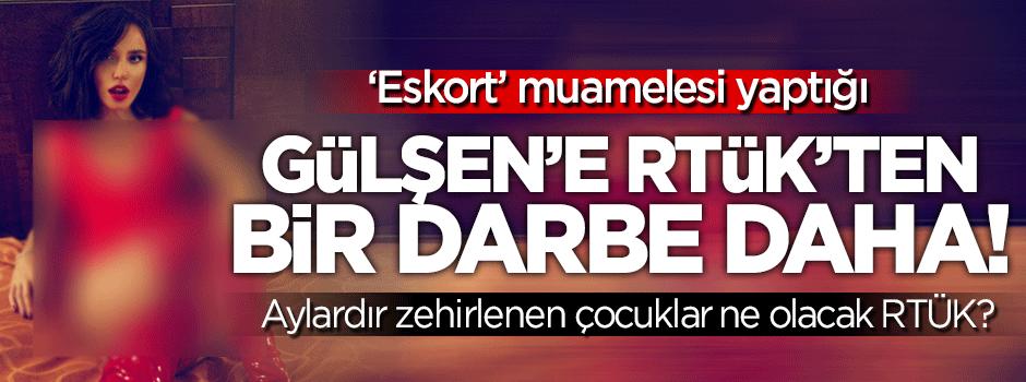 RTÜK'ten Gülşen'e bir darbe daha!