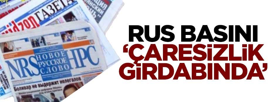 Rus basınında çaresizlik girdabı