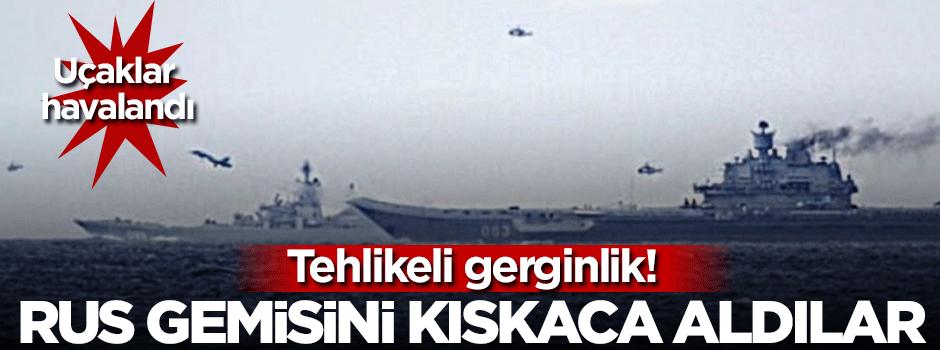 Rus gemisini kıskaca aldırlar! Uçaklar havalandı