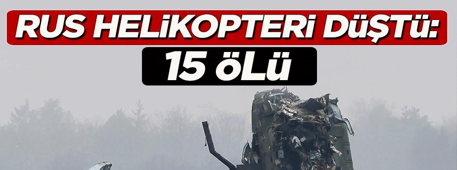 Rus helikopteri düştü: 15 ölü