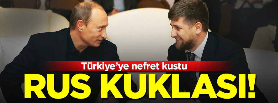 Rus kuklası Kadirov Türkiye'ye nefret kustu!