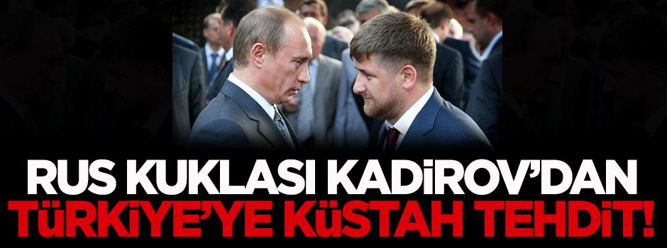 Rus kuklası Kadirov'dan Türkiye'ye küstah tehdit!
