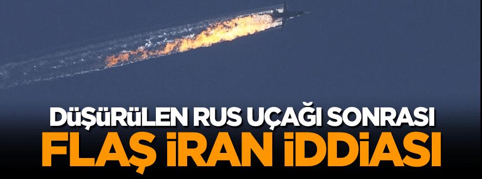 Düşürülen Rus uçağı sonrası flaş İran iddiası