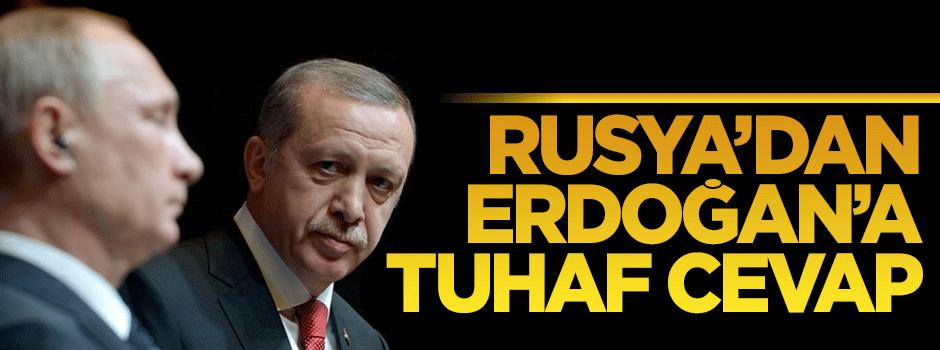 Rusya'dan Erdoğan'a tuhaf cevap