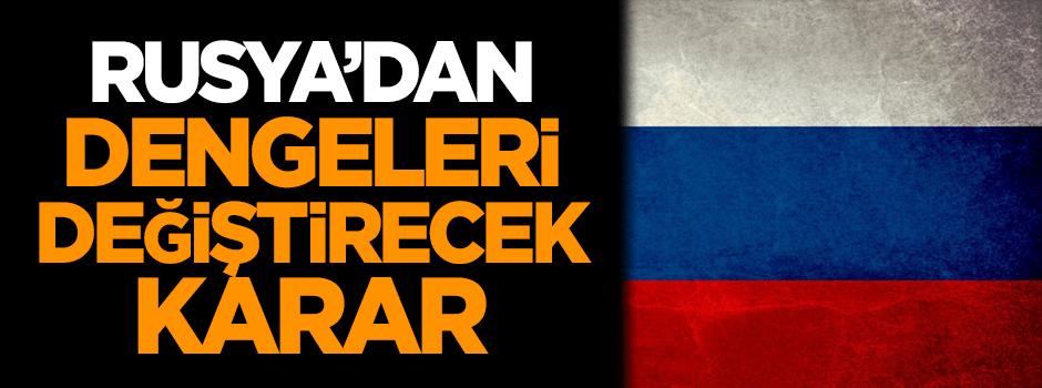Rusya'dan dengeleri değiştirecek karar