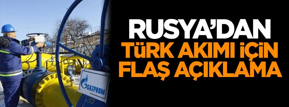 Rusya'dan Türk Akımı için flaş açıklama!