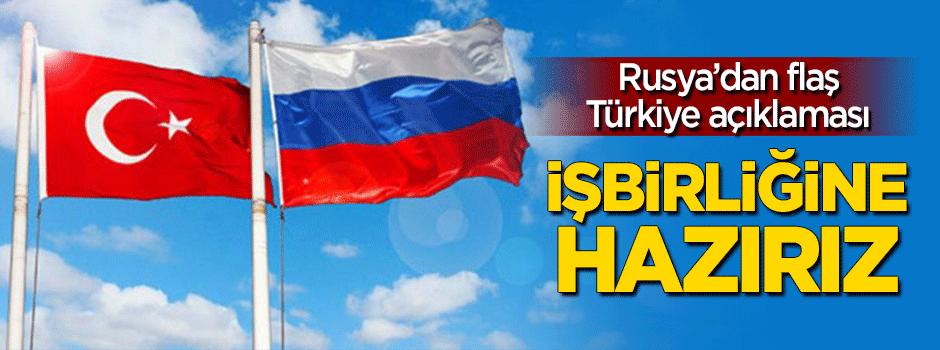Rusya'dan 'Türkiye' açıklaması: İşbirliğine hazırız!