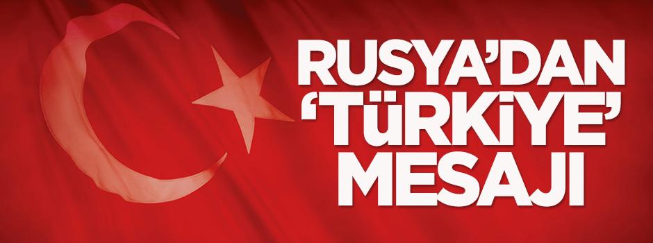 Rusya'dan Türkiye mesajı