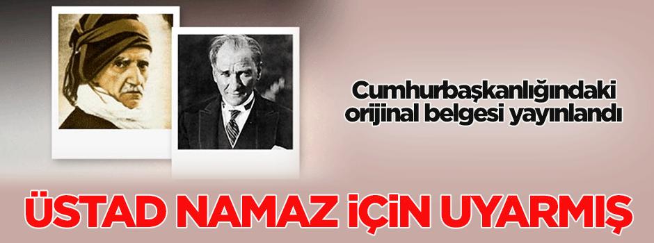 Said Nursi ile M.Kemal'in arasını bozan namaz beyannamesi