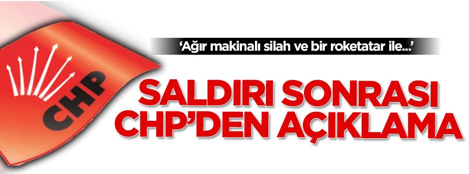 Saldırı sonrası CHP'den açıklama
