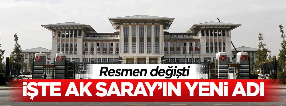 AK Saray'ın ismi resmen değişti: İşte yeni ismi