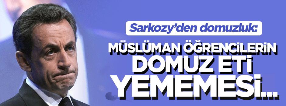 Sarkozy'den domuzluk: Müslümanların yememesi laikliğe aykırı!
