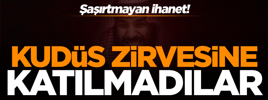 Şaşırtmayan ihanet! İstanbul'daki Kudüs zirvesine katılmadılar..