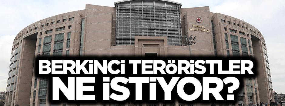 Savcıyı rehin alan Berkinci teröristler taleplerini açıkladı