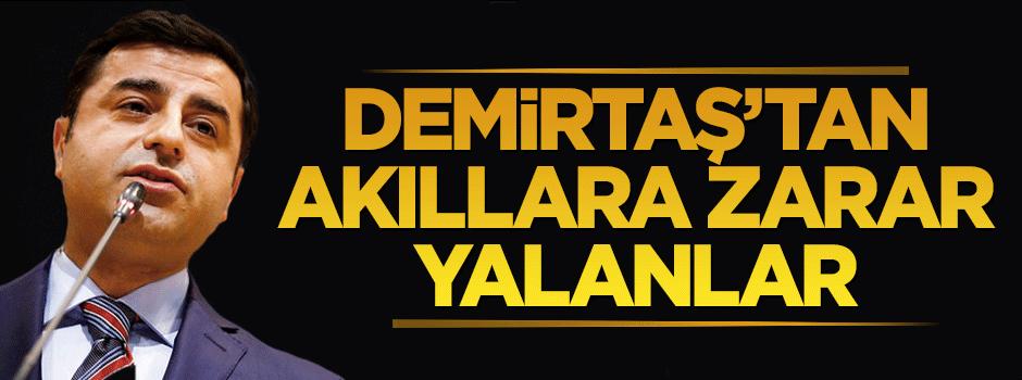 Selahattin Demirtaş'tan akıllara zarar Cizre yalanları