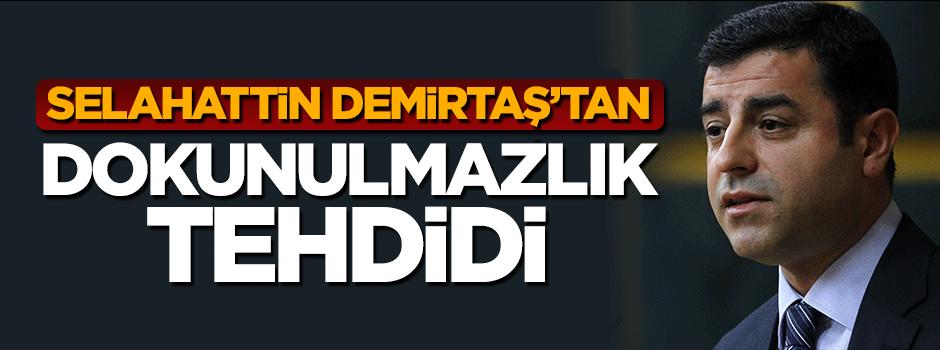 Selahattin Demirtaş'tan dokunulmazlık tehdidi