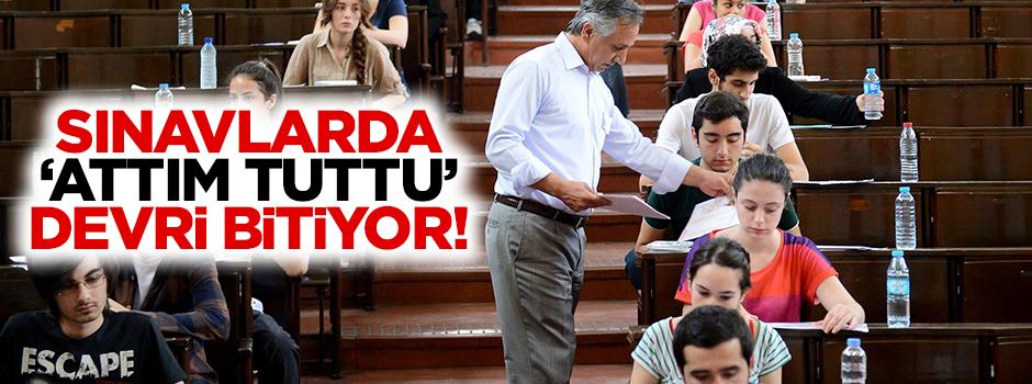 Sınavlarda 'attım tuttu' devri bitiyor