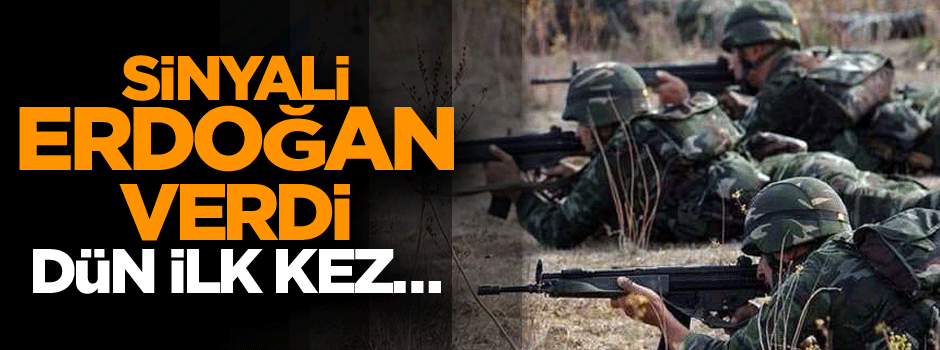 Sinyali Erdoğan verdi ve dün ilk kez…