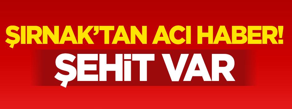 Şırnak'ta acı haber: 1 şehit