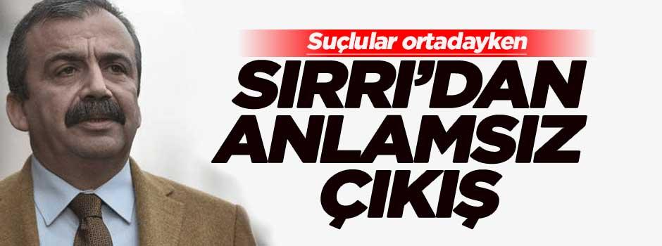 Sırrı Süreyya Önder'den anlamsız çıkış!