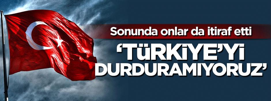 Gözleri iyice korktu sonunda itiraf ettiler! Türkiye durdurulamıyor..