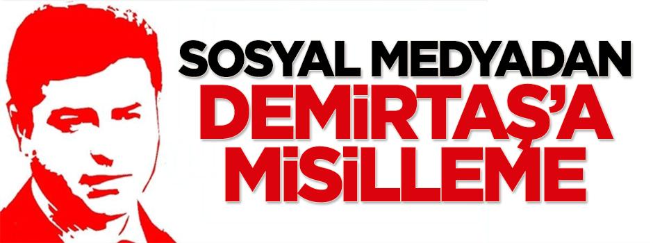Sosyal medyadan Demirtaş'a misilleme