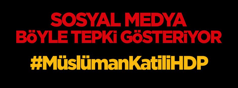 Sosyal medyadan HDP'ye tepki