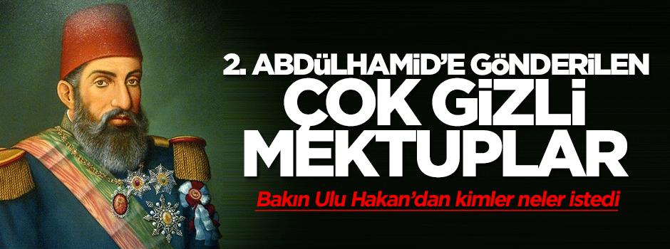 Sultan II. Abdülhamid'e gönderilen gizli mektuplar