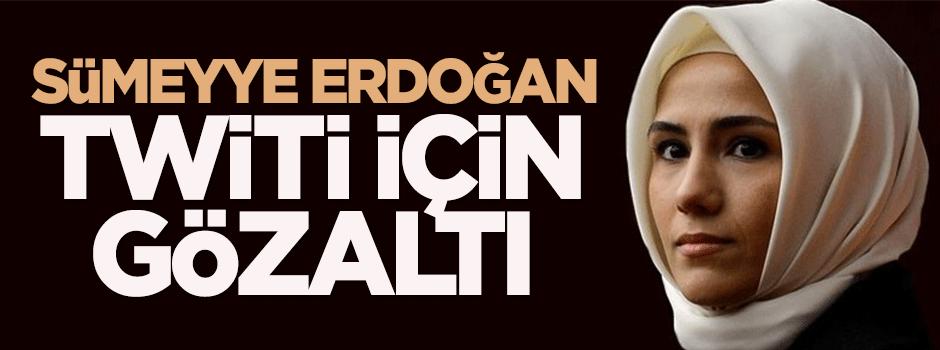 Sümeyye Erdoğan twiti için gözaltı