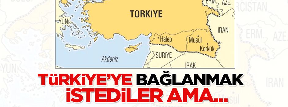 Suriye halkı Türkiye'ye katılmak istemiş!