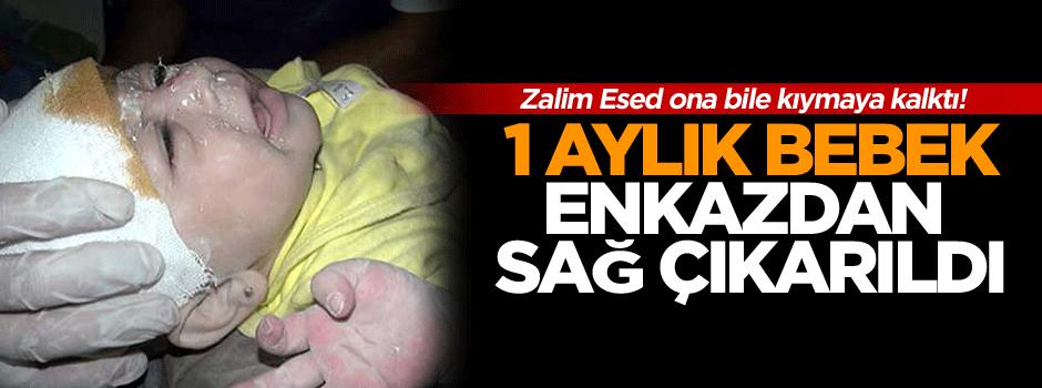 Suriye'de 1 aylık bebek enkazdan sağ çıkarıldı