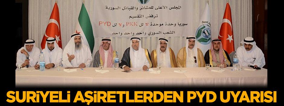 Suriyeli aşiretlerden PYD uyarısı!