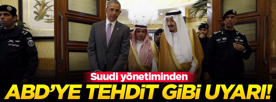 Suudi yönetiminden ABD'ye tehdit gibi uyarı!