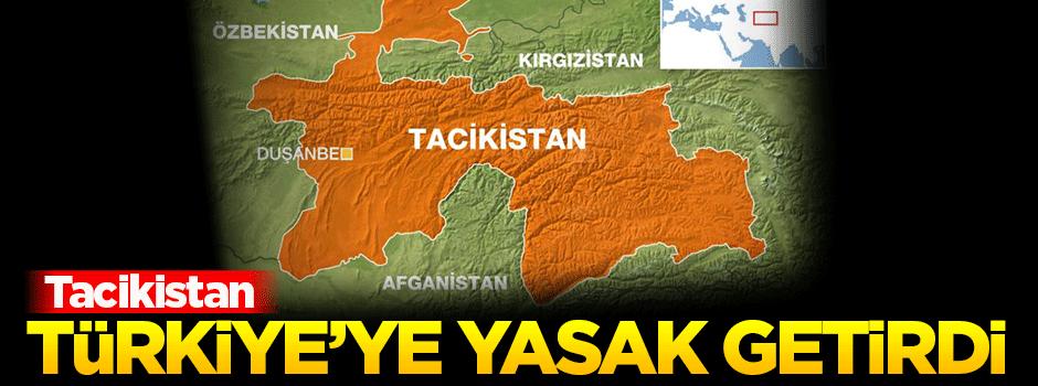 Tacikistan Türkiye'ye yasak getirdi