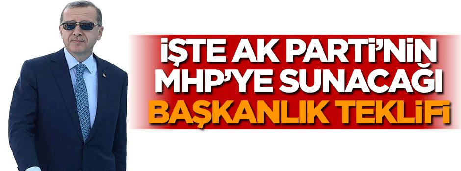 İşte AK Parti'nin MHP'ye sunacağı başkanlık teklifi