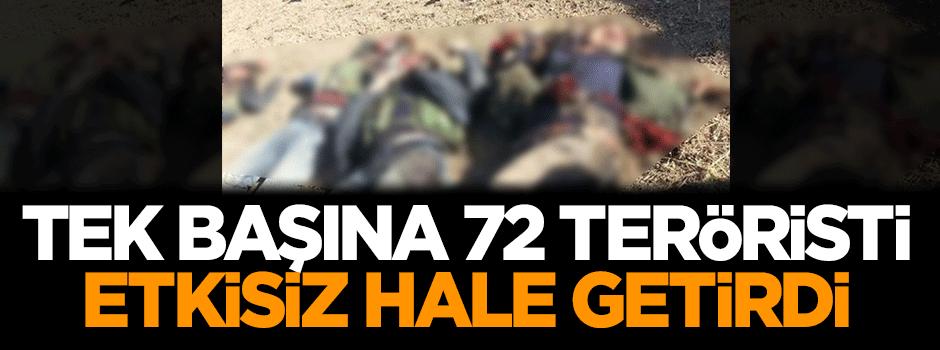 Tek başına 72 terörist öldürdü