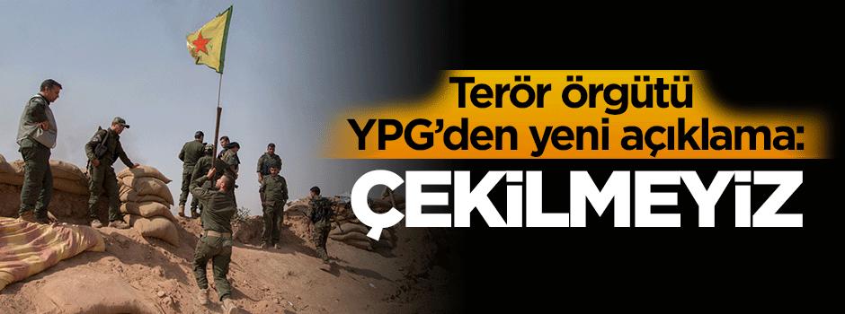 Terör örgütü YPG'den yeni açıklama!