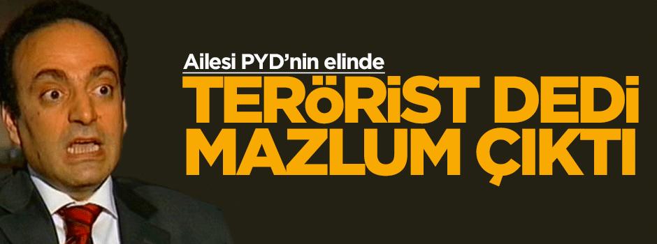 Terörist dedi mazlum çıktı