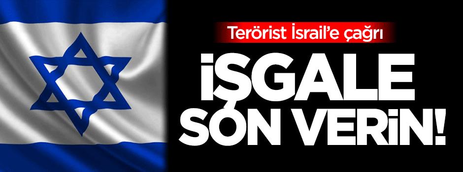 Terörist İsrail'e çağrı: İşgale son verin!
