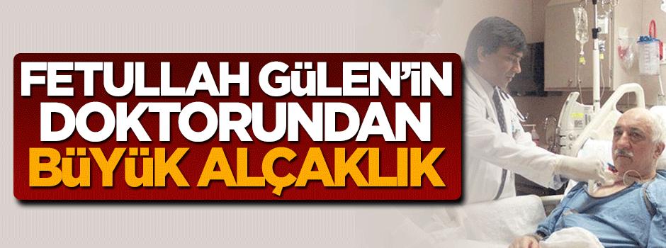 Teröristbaşı Gülen'in doktorundan büyük alçaklık