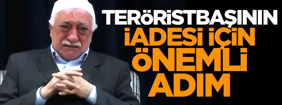 Teröristbaşının iadesi için önemli adım