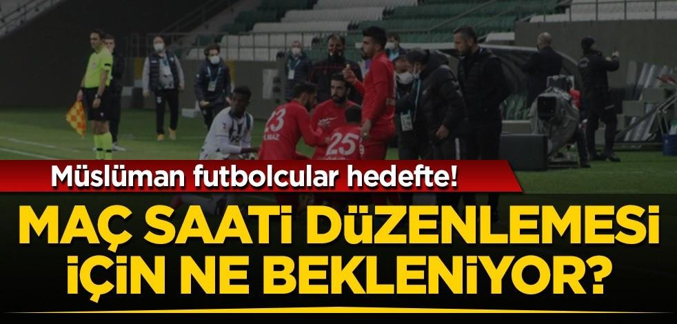 TFF maç saatlerini düzenlemiyor: Oruç tutan Müslüman futbolcular hedef alınıyor!