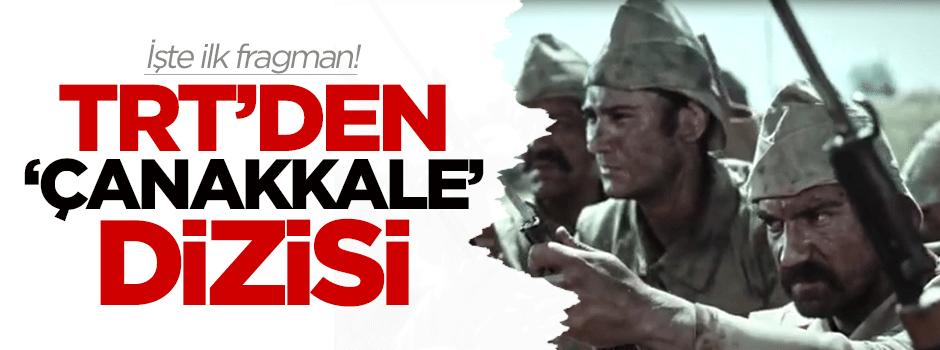 TRT'den 'Çanakkale' dizisi! İşte ilk fragman