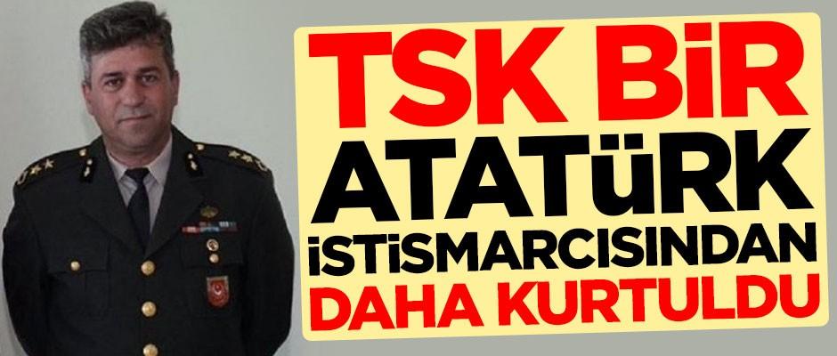TSK, bir Atatürk istismarcısından daha kurtuldu