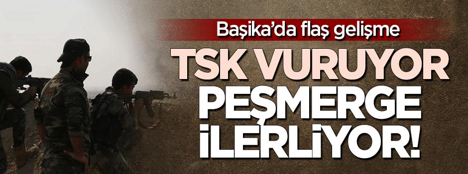 TSK vuruyor, Peşmerge ilerliyor!