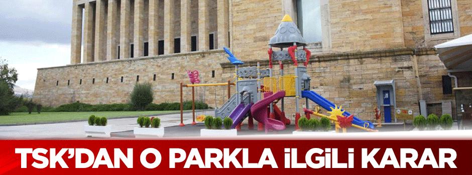 TSK'dan Anıtkabir'deki parkla ilgili karar